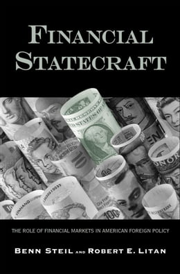 Book Financial Statecraft: The Role of Financial Markets in American Foreign Policy by Dr. Benn Steil