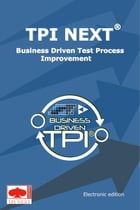 TPI next: business driven test process improvement by Marcel van Oosterwijk