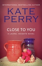 Close to You: BOOK 2 by Kate Perry