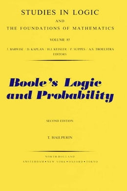 Book Boole's Logic and Probability: A Critical Exposition from the Standpoint of Contemporary Algebra… by Hailperin, T.