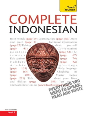 Complete Indonesian Beginner to Intermediate Course Learn to read, write, speak and understad a new language with Teach Yourself