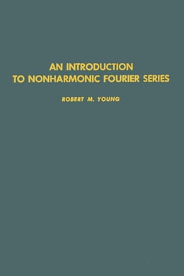 Book An introduction to nonharmonic Fourier series by Young, Robert M.