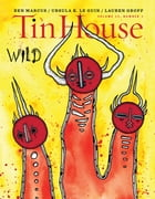 Tin House: Wild (Tin House Magazine) by Win McCormack