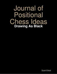 Journal of Positional Chess Ideas: Drawing As Black