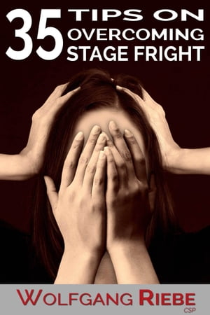 35 Tips to Overcome Stage Fright