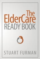 The ElderCare Ready Book by Stuart Furman