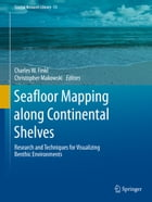 Seafloor Mapping along Continental Shelves: Research and Techniques for Visualizing Benthic…