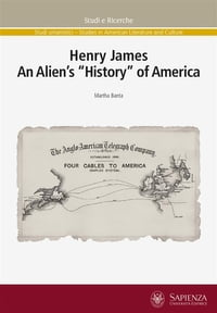 "Henry James. An Alien's ""History"" of America"