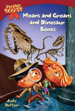Book Pee Wee Scouts: Moans and Groans and Dinosaur Bones by Judy Delton