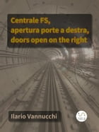 Centrale FS, apertura porte a destra, doors open on the right by Ilario Vannucchi