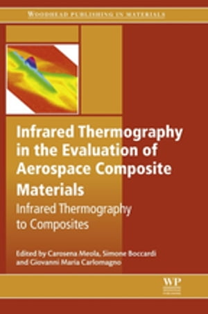 Infrared Thermography in the Evaluation of Aerospace Composite Materials Infrared Thermography to Composites