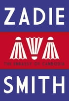The Embassy of Cambodia by Zadie Smith