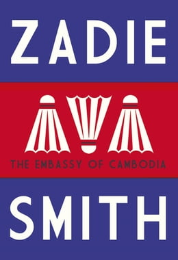 Book The Embassy of Cambodia by Zadie Smith