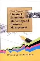 Text Book on Livestock Economics/ Marketing and Business Management by Dwaipayan Bardhan
