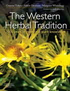 The Western Herbal Tradition E-Book: 2000 years of medicinal plant knowledge by Marije Rowling