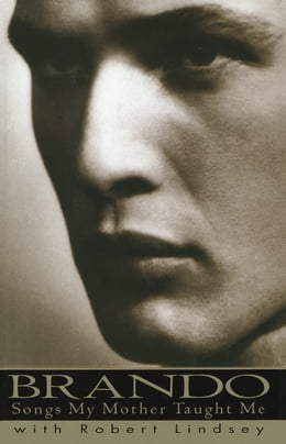 Book Brando: Songs My Mother Taught Me by Marlon Brando