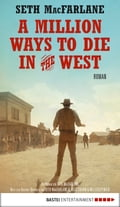 A Million Ways to Die in the West 3a70a8b0-aeb5-405b-85ce-b2d35a085a5d