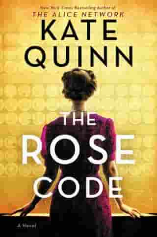 The Rose Code: A Novel by Kate Quinn