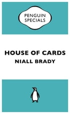 House of Cards: The Inside Story of the Fall of Custom House Capital by Niall Brady