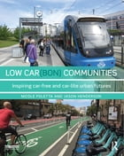 Low Car(bon) Communities: Inspiring car-free and car-lite urban futures