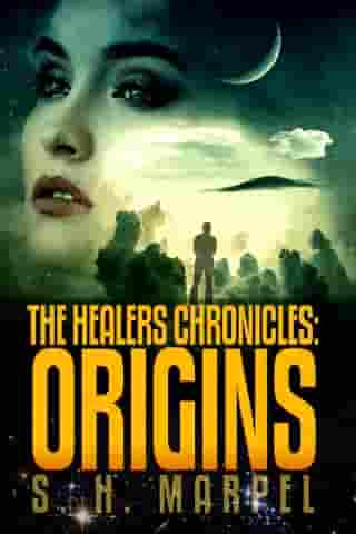 The Healers Chronicles: Origins: Ghost Hunters Mystery Parables by S. H. Marpel