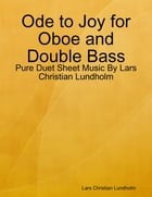Ode to Joy for Oboe and Double Bass - Pure Duet Sheet Music By Lars Christian Lundholm by Lars Christian Lundholm