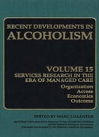 Alcoholism: Services Research in the Era of Managed Care by Marc Galanter