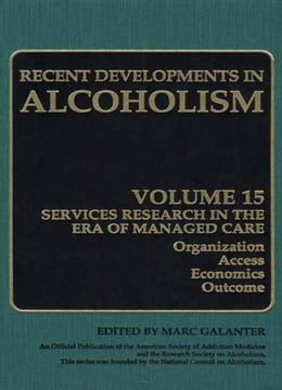 Book Alcoholism: Services Research in the Era of Managed Care by Marc Galanter