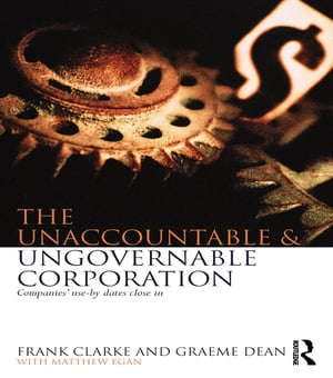 The Unaccountable & Ungovernable Corporation Companies' use-by-dates close in