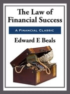 The Law of Financial Success by Edward E. Beals