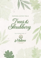Trees and Shrubbery by La Maliosa