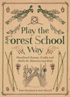 Play The Forest School Way Cover Image