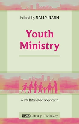Book Youth Ministry: A multifaceted approach by Sally Nash
