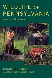 Wildlife of Pennsylvania: and the Northeast