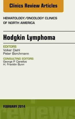 Book Hodgkin's Lymphoma, An Issue of Hematology/Oncology, by Volker Diehl