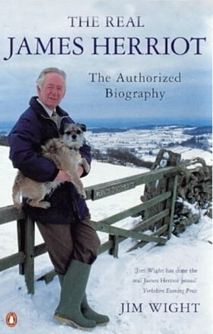 The Real James Herriot The Authorized Biography