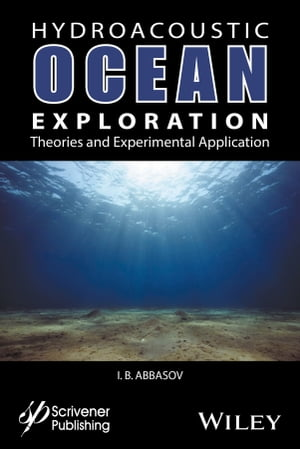 Hyrdoacoustic Ocean Exploration Theories and Experimental Application