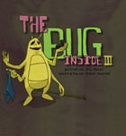 The Bug Inside 3 by Eric Mozilo