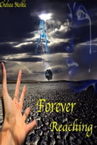 Forever reaching by chelsea meikle