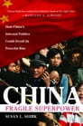 China: Fragile Superpower : How China's Internal Politics Could Derail Its Peaceful Rise Cover Image