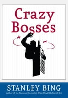 Crazy Bosses: Fully Revised and Updated by Stanley Bing