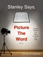 Stanley Says, Picture The Word (Volume 1)