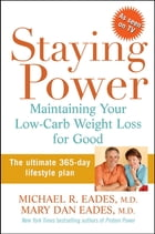 Staying Power: Maintaining Your Low-Carb Weight Loss for Good by Mary Dan Eades M.D.