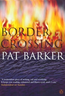 Book Border Crossing by Pat Barker