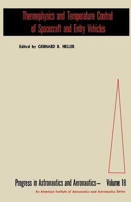 Book Thermophysics and Temperature Control of Spacecraft and Entry Vehicles by Heller, Gerhard