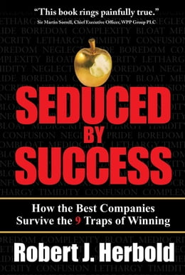 Book Seduced by Success: How the Best Companies Survive the 9 Traps of Winning by Herbold, Robert J.