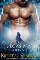 Vegas Mates Complete Series (Books 1-6) by Krystal Shannan