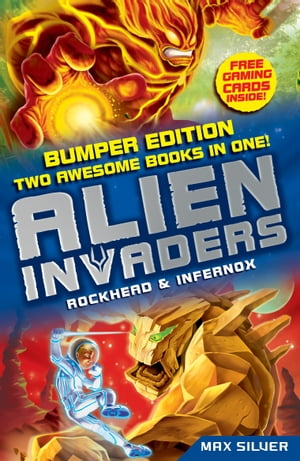 Alien Invaders: Rockhead & Infernox (2 Books in 1) Two Book Bind-up