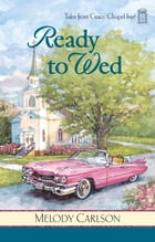 Ready to Wed: Ready to Wed by Melody Carlson