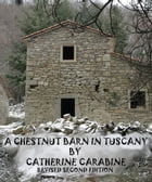A Chestnut Barn in Tuscany by Catherine Carabine